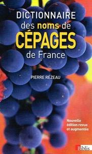 Dictionnaire des noms de cépages de France - Pierre Rézeau |