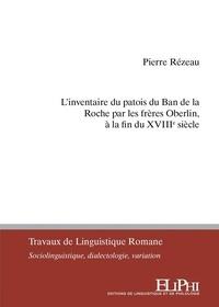 Pierre Rézeau - L'inventaire du patois du Ban de la Roche par les frères Oberlin, à la fin du XVIIIe siècle.