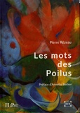 Pierre Rézeau - Les mots des Poilus - Dans leurs correspondances et leurs carnets.