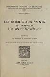 Pierre Rézeau - Les prières aux saints en français à la fin du Moyen Age - Tome 1, Les prières à plusieurs saints.