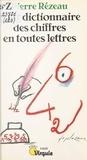 Pierre Rézeau et  Desclozeaux - Petit dictionnaire des chiffres en toutes lettres.