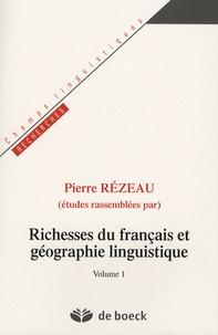 Pierre Rézeau - Richesses du français et géographie linguistique - Volume 1.