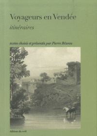 Pierre Rézeau - Voyageurs en Vendée - Itinéraires.