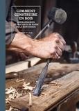Pierre Ricaud - Comment construire en bois - Connaissances et pratiques de base de la menuiserie.