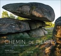 Pierre Rich - Chemin de pierres - Roches et mégalithes de France.