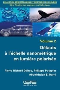 Défauts à l'échelle nanométrique en lumière polarisée - Pierre Richard Dahoo |