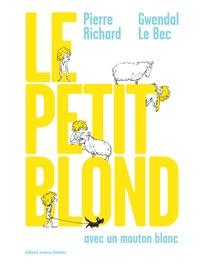 Pierre Richard - Le petit blond avec un mouton blanc.