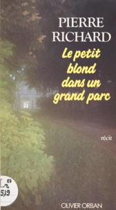 Pierre Richard - Le petit blond dans un grand parc.