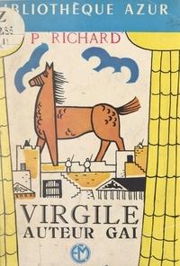 Pierre Richard et E. V. Forrer - Virgile, auteur gai.