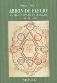 Pierre Riché - Abbon de Fleury - Un moine savant et combatif (vers 950-1004).