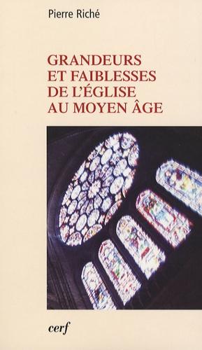 Pierre Riché - Grandeurs et faiblesses de l'Eglise au Moyen Age.