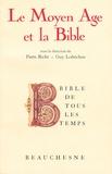 Pierre Riché et Guy Lobrichon - Le Moyen Age et la Bible.