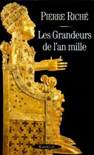 Pierre Riché - Les Grandeurs de l'an mille.