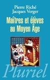 Pierre Riché et Jacques Verger - Maitres et élèves au Moyen Age.