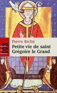 Pierre Riché - Petite vie de saint Grégoire le Grand.