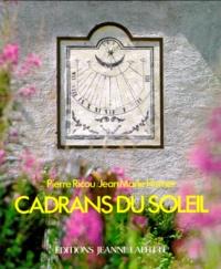 Pierre Ricou et Jean-Marie Homet - CADRANS DU SOLEIL. - Les cadrans peints des Alpes à la Méditérranée.