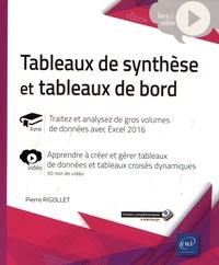 Pierre Rigollet - Tableaux de synthèse et tableaux de bord - Traitez et analysez de gros volumes de données avec Excel 2016.