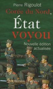 Pierre Rigoulot - Corée du Nord, Etat voyou.
