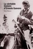 Pierre Rigoulot - La véritable histoire d'Ernesto Guevara.