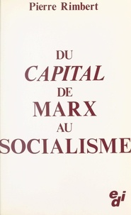 Pierre Rimbert - Du «Capital» de Marx au socialisme.