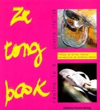 Pierre Riollet et Régine Le K - Ze tong book.