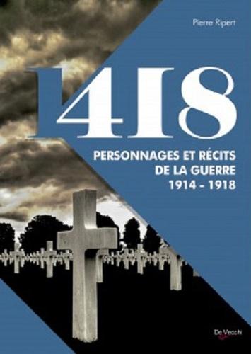 Pierre Ripert - 418 personnages et récits de la guerre 14-18.