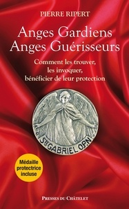 Pierre Ripert - Anges gardiens anges guérisseurs.