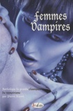 Pierre Ripert - Femmes vampires - Anthologie de grands classiques du vampirisme.