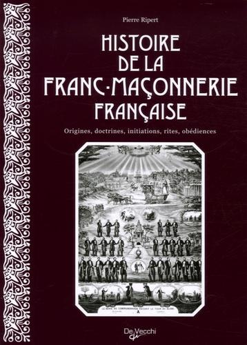 Pierre Ripert - Histoire de la franc-maçonnerie française.