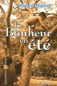 Pierre Ripert - Le Bonheur en été.