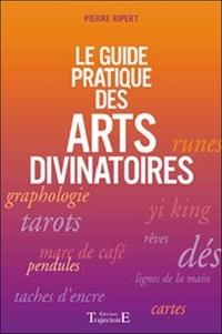 Pierre Ripert - Le guide pratique des arts divinatoires.