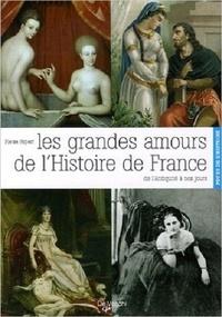 Pierre Ripert - Les grandes amours de l'Histoire de France.