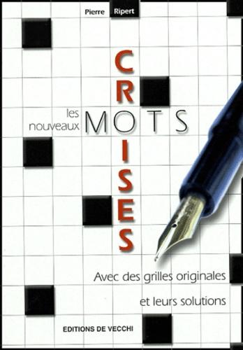 Pierre Ripert - Les nouveaux mots croisés.