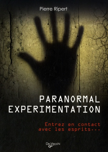 Pierre Ripert - Paranormal experimentation - Entrez en contact avec les esprits.