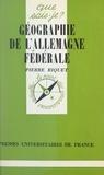 Pierre Riquet et Paul Angoulvent - Géographie de l'Allemagne fédérale.