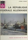 Pierre Riquet et Pierre George - La République fédérale allemande.