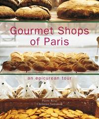 Pierre Rival et Christian Sarramon - Gourmet shops of Paris - An epicurean tour.