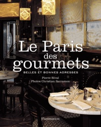 Pierre Rival - Le Paris des gourmets - Belles et bonnes adresses.