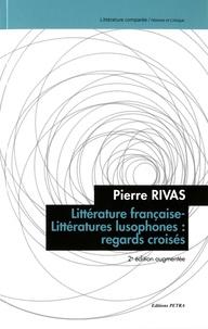 Pierre Rivas - Littérature française-littératures lusophones : regards croisés.