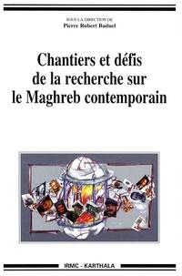 Pierre-Robert Baduel - Chantiers et défis de la recherche sur le Maghreb contemporain.