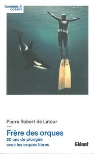 Frère des orques - 20 ans de plongée avec les orques libres.pdf