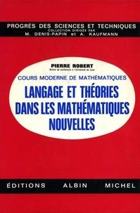 Pierre Robert - Langage et théories dans les mathématiques nouvelles.