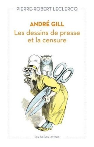 André Gill. Les dessins de presse et la censure