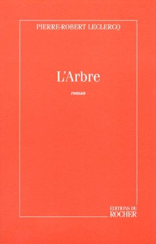 Pierre-Robert Leclercq - L'Arbre.