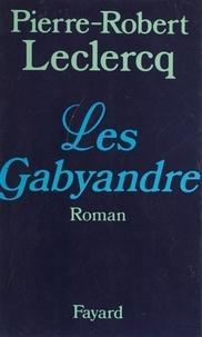 Pierre-Robert Leclercq - Les Gabyandre.