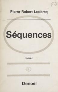 Pierre-Robert Leclercq - Séquences.