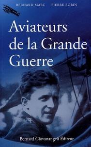 Pierre Robin et Bernard Marc - Aviateurs de la Grande Guerre.
