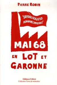 Pierre Robin - Mai 68 en Lot-et-Garonne.