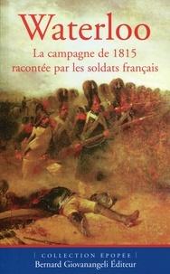 Pierre Robin - Waterloo - La campagne de 1815 racontée par les soldats français.