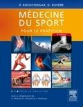Pierre Rochcongar et Daniel Rivière - Médecine du sport pour le praticien.